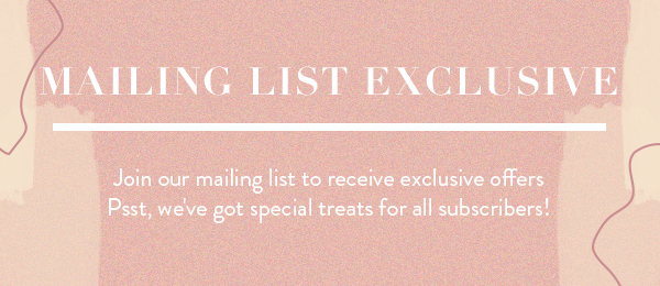 Mailing List Exclusives