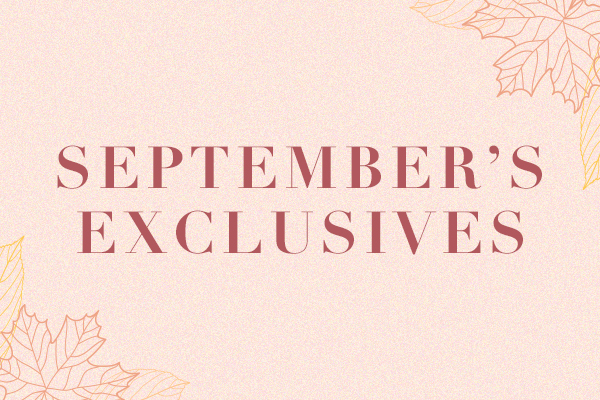 September Exclusives